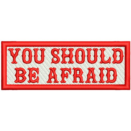 Biker Aufnäher Patch YOU SHOULD BE AFRAID 8x3cm